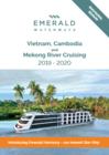 Emerald Waterways Vietnam, Cambodia & Mekong River Cruising 2019-2020