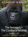 The Serengeti + The Gorillas of Rwanda