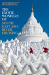 The Exotic Wonders of Southeast Asia River Cruising
