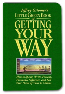 "Click on the book to grab your own copy of ""Little Green Book of Getting Your Way"""