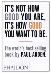 "Click on to book to grab your own copy of ""It's Not How Good You Are, It's How Good You Want To Be"""