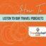 Travmarket Media Network: Here's How to Listen to Our Travel Podcasts