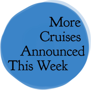 """Circle with """"More Cruises Announced This Week"""" text"""